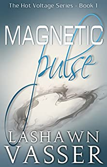 Magnetic Pulse (The Hot Voltage Series Book 1) by [Vasser, LaShawn]