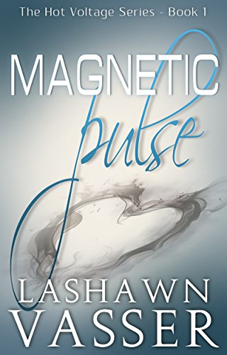 Magnetic Pulse (The Hot Voltage Series Book 1)