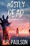 Mostly Dead (Barely Alive Series Book 3)