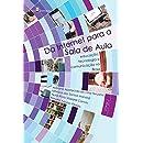 Da internet para a sala de aula: Educação, tecnologia e comunicação no Brasil (Portuguese Edition)