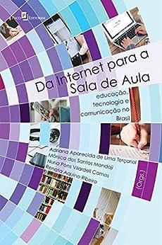 Da internet para a sala de aula: Educação, tecnologia e comunicação no Brasil (Portuguese Edition) by [Ribeiro, Renata Aquino]