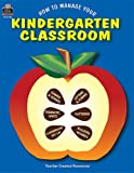 How to Manage Your Kindergarten Classroom, Rosalind Thomas, 1557345163