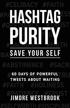 Hashtag Purity: Save Your Self by [Westbrook, JimDre]