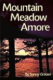 Mountain Meadow Amore, Sonny Gratzer, 0595157769