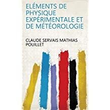 Eléments de physique expérimentale et de météorologie (French Edition)