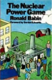 The Nuclear Power Game, Ronald Babin, 0920057314