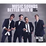 Music sounds better with u [Single-CD] by Big Time Rush (0100-01-01)