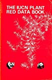 img - for The Iucn Plant Red Data Book: Comprising Red Data Sheets on Two Hundred-Fifty Selected Plants Threatened on a World Scale book / textbook / text book