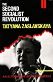 The Second Socialist Revolution : An Alternative Soviet Strategy, Zaslavskaya, Tatyana, 0253206146