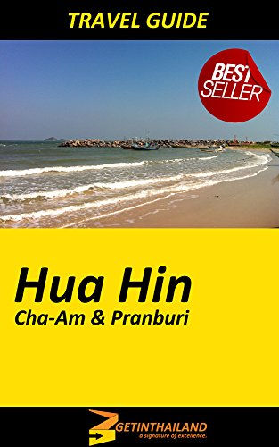 Hua Hin Travel Guide: Best Travel Guide for Hua Hin Thailand (GetinThailand Travel Guides Book 1)
