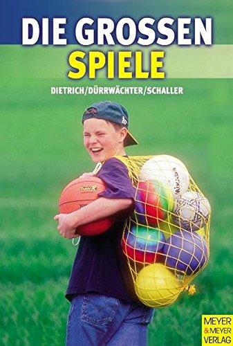 Die Großen Spiele (Wo Sport Spass macht / Pluspunkt Gesundheit) Broschiert – 1. Dezember 2006 Knut Dietrich Gerhard Dürrwächter Hans-Jürgen Schaller Meyer & Meyer Sport