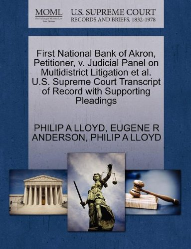 First National Bank of Akron, Petitioner, v. Judicial Panel on Multidistrict Litigation et al. U.S. Supreme Court Transcript of Record with Supporting Pleadings