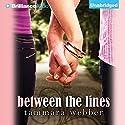Between the Lines: Between the Lines, Book 1 Hörbuch von Tammara Webber Gesprochen von: Kate Rudd, Todd Haberkorn