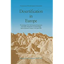 Desertification in Europe: Proceedings of the Information Symposium in the EEC Programme on Climatology, held in Mytilene, Greece, 15–18 April 1984