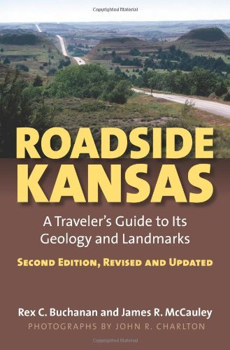 Download By Rex Buchanan - Roadside Kansas: A Traveler's Guide to Its Geology and Landmarks: 2nd (second) Edition pdf