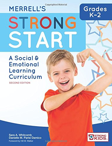 Book cover from Merrells Strong Start―Grades K–2: A Social and Emotional Learning Curriculum, Second Edition by Sara A. Whitcomb Ph.D.