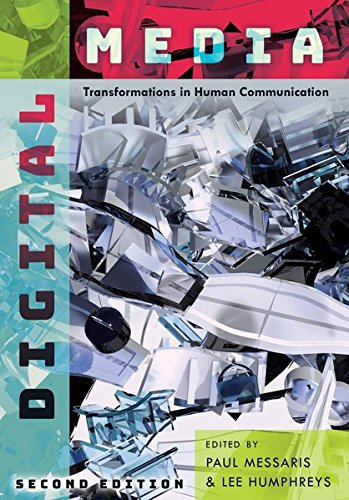 Digital Media: Transformations in Human Communication by Messaris Paul