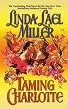 Taming Charlotte, Linda Lael Miller, 1451611102