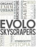 Evolo Skyscrapers, Carlo Aiello, Paul Aldridge, Noemie Deville, Anna Solt, Jung Su Lee, 0981665845