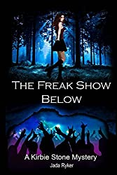 The Freak Show Below (A Kirbie Stone Mystery Book 1)