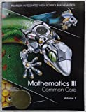 img - for Pearson Integrated High School Mathematics - Mathematics III Common Core Volume 1 book / textbook / text book