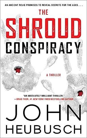 The Shroud Conspiracy: A Thriller (The Shroud Series Book 1) (Religious Conspiracy)