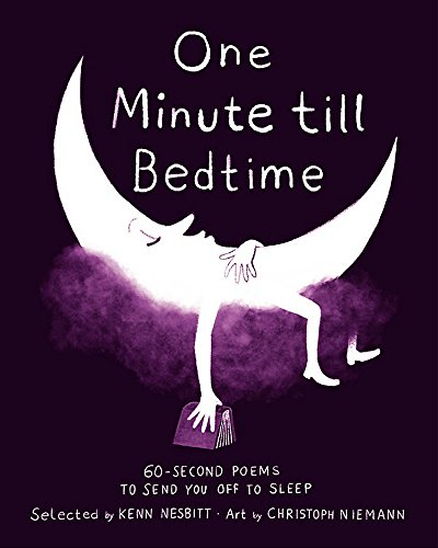 One Minute till Bedtime: 60-Second Poems to Send You off to Sleep