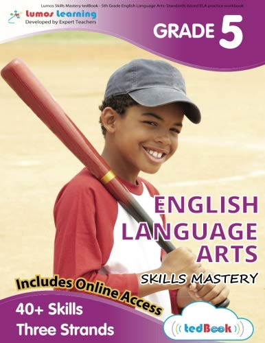 Lumos Skills Mastery tedBook - 5th Grade English Language Arts: Standards-based ELA practice workbook
