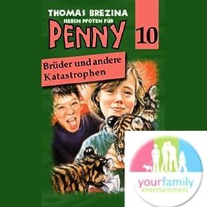 Brüder und andere Katastrophen (Sieben Pfoten für Penny 10) Hörspiel