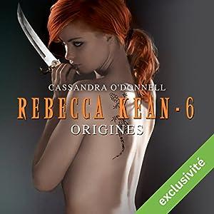 Origines (Rebecca Kean 6) Hörbuch