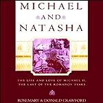 Michael and Natasha | Rosemary Crawford,Donald Crawford
