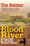 Front cover for the book Blood River: A Journey to Africa's Broken Heart by Tim Butcher