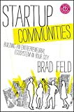 img - for Startup Communities: Building an Entrepreneurial Ecosystem in Your City book / textbook / text book