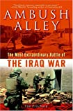 Front cover for the book Ambush Alley: The Most Extraordinary Battle of The Iraq War by Tim Pritchard