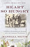 img - for Heart So Hungry: A Woman's Extraordinary Journey into the Labrador Wilderness book / textbook / text book