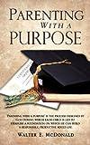 Parenting with a Purpose, Walter E. McDonald, 1609573072