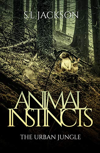 Animal Instincts: The Urban Jungle by [Jackson, S.L]