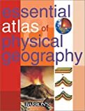 Essential Atlas of Physical Geography, Parramon Studios Staff, 0764125117