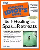 Complete Idiot's Guide to Self Healing with Spas and Retreats