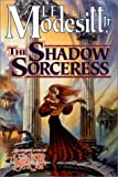 The Shadow Sorceress (Spellsong Cycle, Book 4)