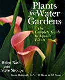 Plants for Water Gardens, Helen Nash and Steve Stroupe, 0806999802