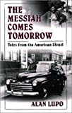 img - for The Messiah Comes Tomorrow: Tales from the American Shtetl book / textbook / text book