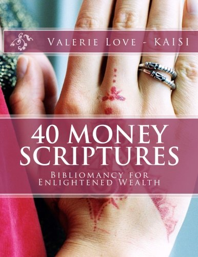 [B.o.o.k] 40 Money Scriptures: Bibliomancy for Enlightened Wealth (40 Days to Wealth Consciousness!) (Volume 3<br />WORD