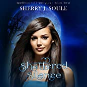 Shattered Silence: Book 2 | Sherry J. Soule
