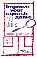 Improve Your Squash Game: 101 Drills Coaching