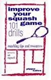 Improve Your Squash Game, Pippa Sales Staff, 188463303X
