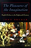 The Pleasures of the Imagination, John Brewer, 0226074196