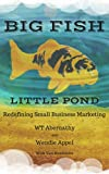 Big Fish Little Pond: Redefining Small Business Marketing