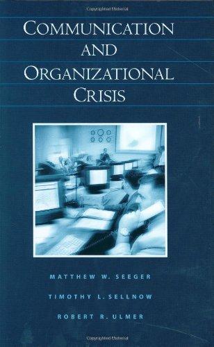 Communication and Organizational Crisis [Mathew W. Seeger - Timothy L. Sellnow - Robert R. Ulmer] (Tapa Dura)