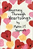 Journey Through Heartsongs, Mattie J. T. Stepanek, 189362210X